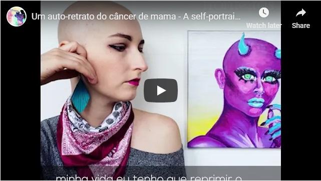 Vídeo Delas – Um auto-retrato do câncer de mama – A self-portrait of breastcancer