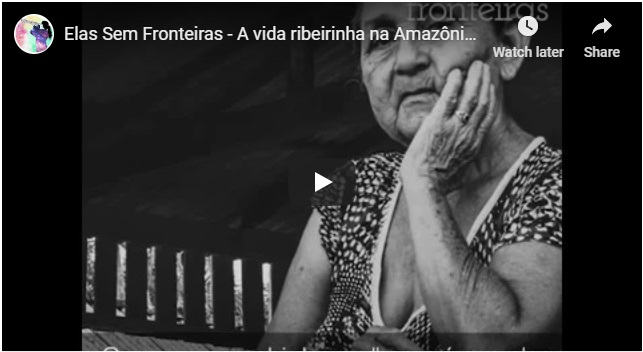 VÍdeo Delas – A vida ribeirinha na Amazônia: o relato de umasereia