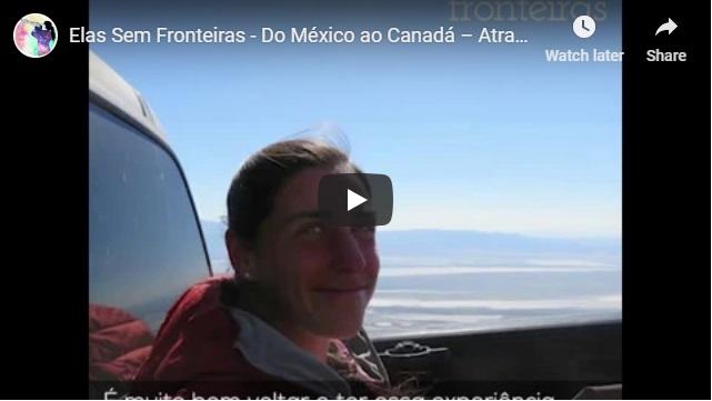 Vídeo Delas -Do México ao Canadá – Atravessando os Estados Unidos demochila